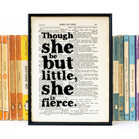 Book Print - Though She Be But Little, She Is Fierce - Shakespeare