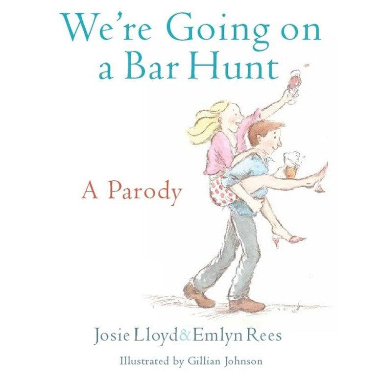 We're Going On A Bar Hunt : A Parody-Book-Book Lover Gifts