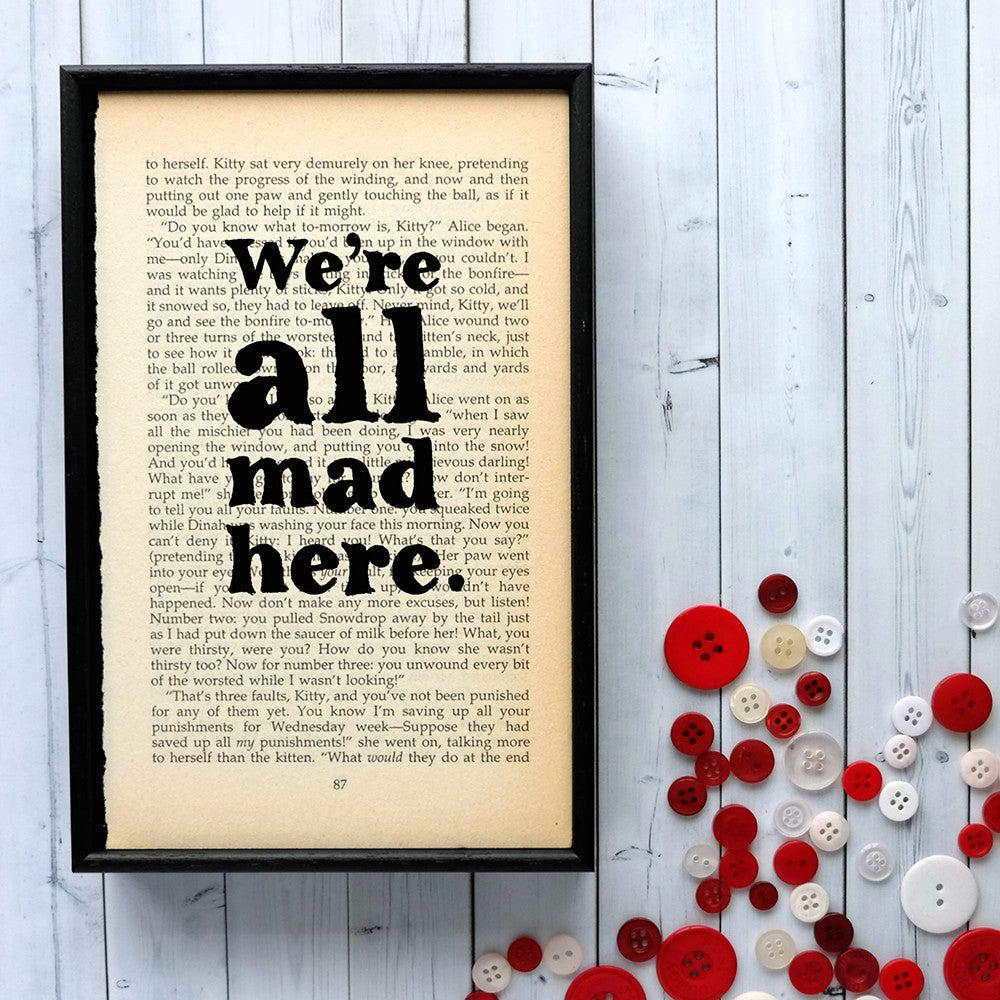 Book Print - We're All Mad Here - Alice in Wonderland-Print / Poster-Book Lover Gifts
