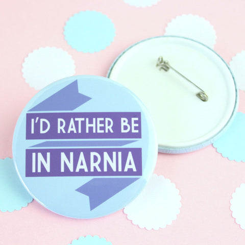 Big Badge - I'd Rather be in Narnia - Book Lover