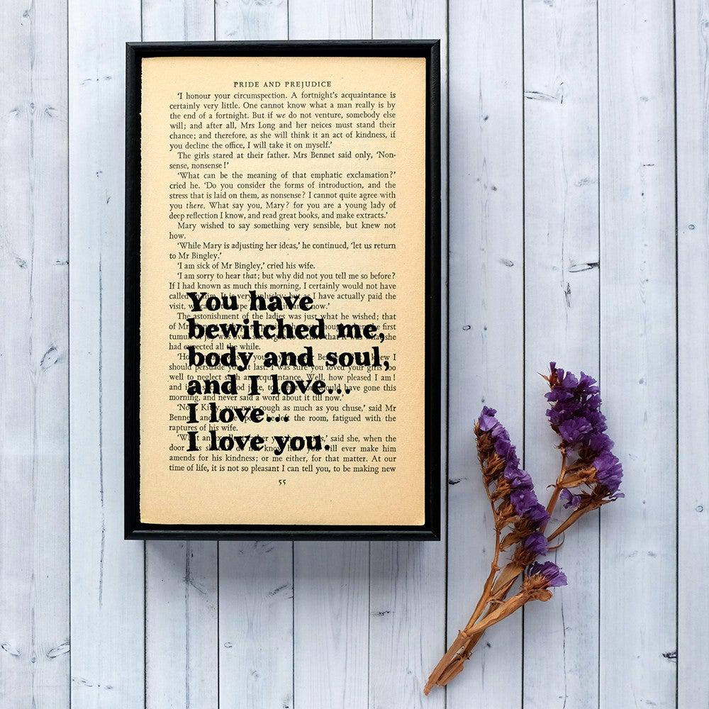 Book Print - You have Bewitched Me, Body & Soul - Pride and Prejudice-Print / Poster-Book Lover Gifts