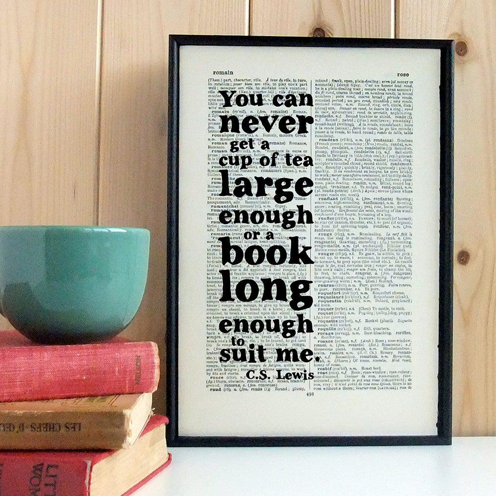 Book Print - Never Have a Book Long Enough - C S Lewis