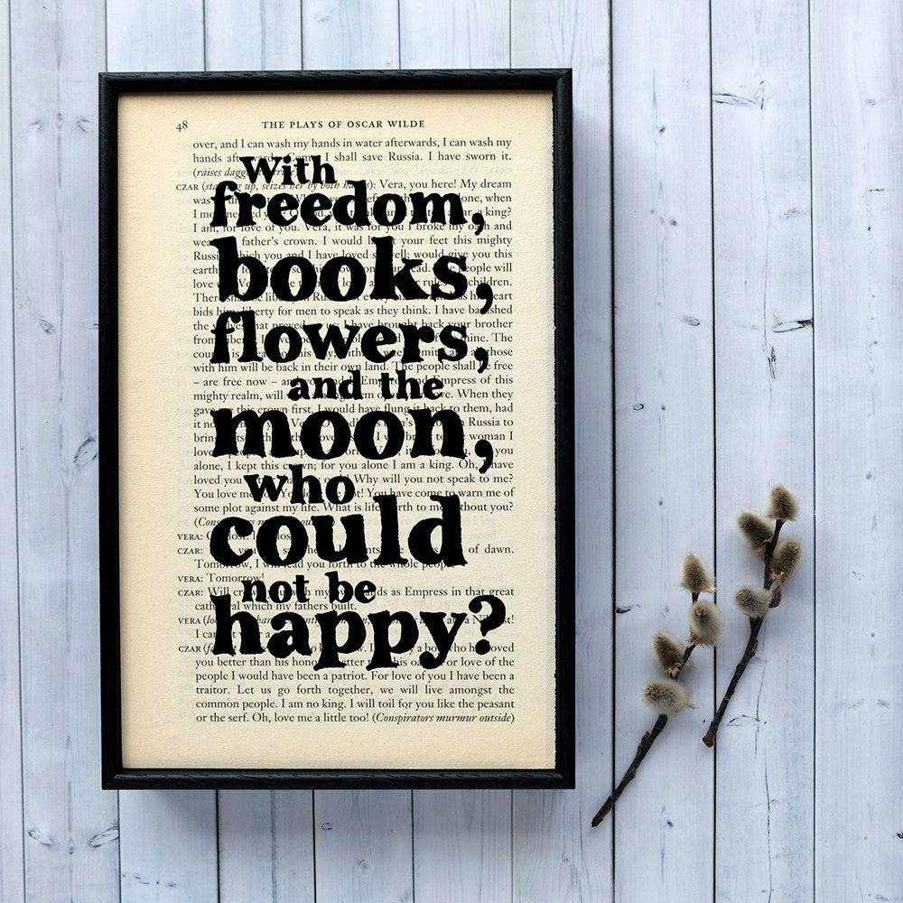 Book Print - With Freedom, Books, Flowers - Oscar Wilde