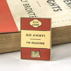 Enamel Pin - Book brooch - Go Away I'm Reading-Jewellery-Book Lover Gifts