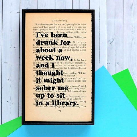 Book Print - I've Been Drunk for About a Week - Great Gatsby-Print / Poster-Book Lover Gifts