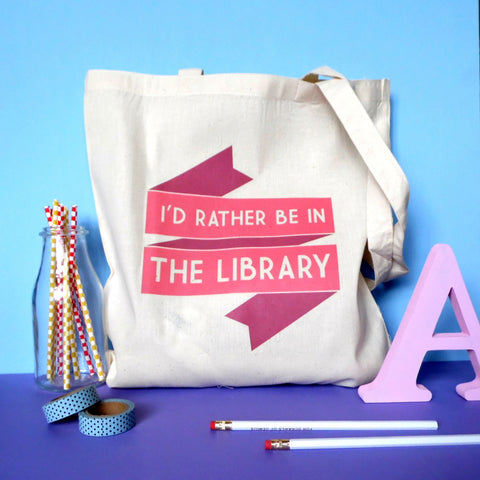 Tote Bag - I'd Rather be in the Library - Book Lover