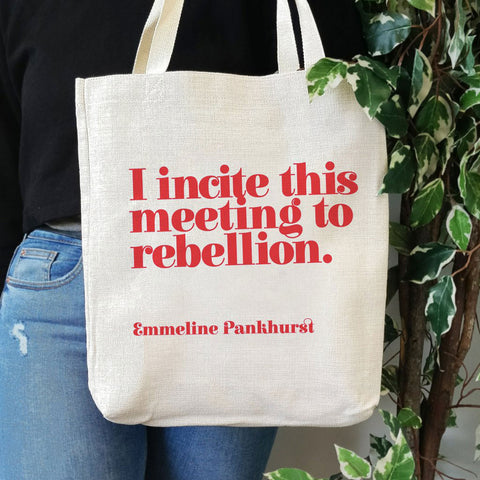 Tote Bag - I Incite this Meeting to Rebellion - Emmeline Pankhurst