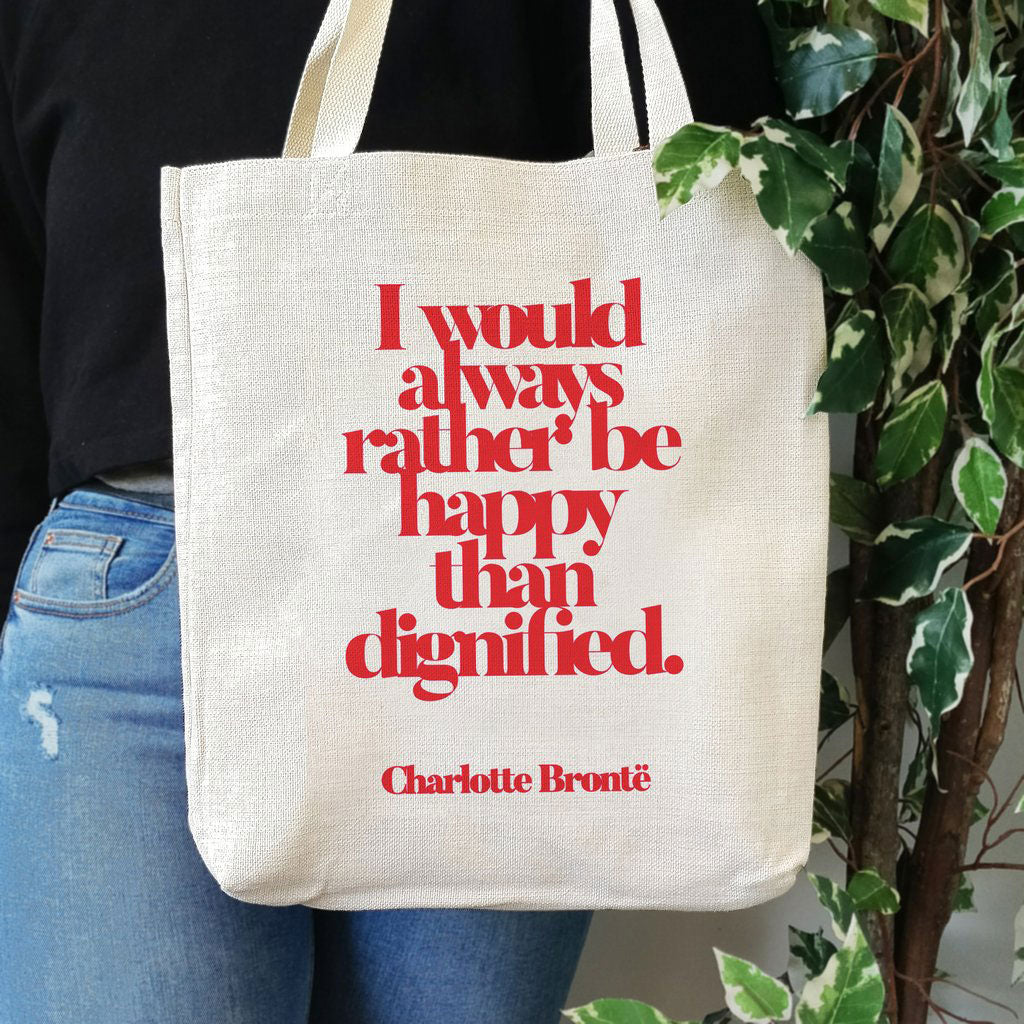 Tote Bag - I Would Always Rather be Happy than Dignified - Bronte