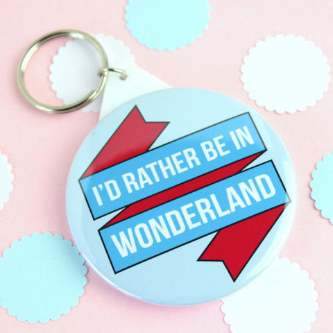 Key Ring - I'd Rather be in Wonderland - Book Lover