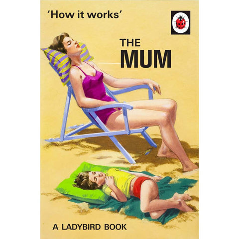 How it Works: The Mum - Ladybird Book
