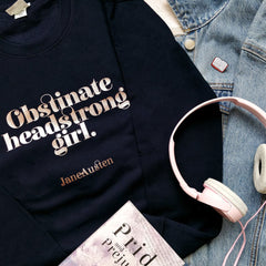 Sweatshirt Top - Obstinate Headstrong Girl - Jane Austen