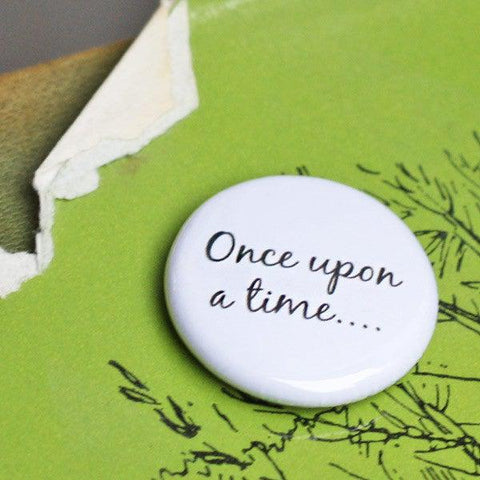 "Badge / Pin - ""Once upon a time...""-Gifts-Book Lover Gifts"