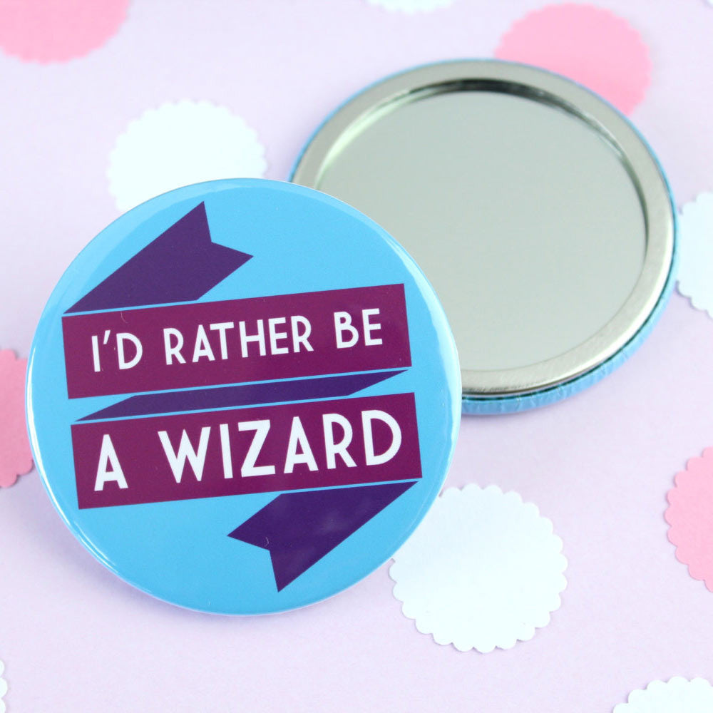 Pocket Mirror - I'd Rather be a Wizard - Harry Potter / Gandalf