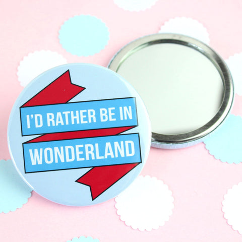 Pocket Mirror - I'd Rather be in Wonderland - Book Lover