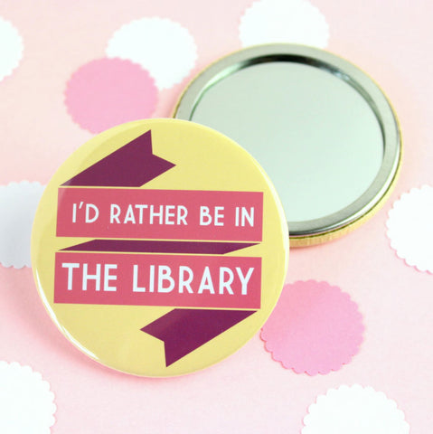 Pocket Mirror - I'd Rather be in the Library - Book Lover