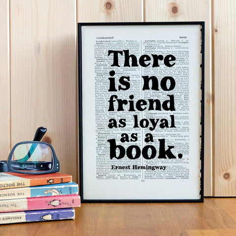 Book Print - No Friend as Loyal as a Book - Hemingway