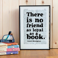 Book Print - No Friend as Loyal as a Book - Hemingway-Print / Poster-Book Lover Gifts