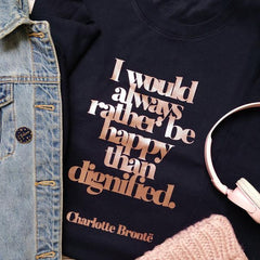 Sweatshirt Top - I Would Always Rather be Happy than Dignified - Jane Eyre - Kids