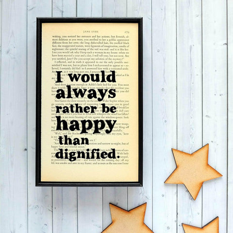 Book Print - I Would Always Rather Be Happy Than Dignified - Jane Eyre-Print / Poster-Book Lover Gifts