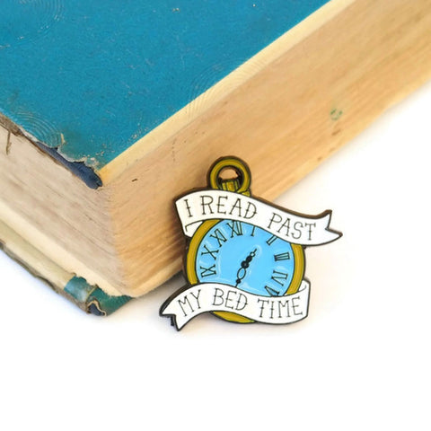 Brooch / Pin / Badge - I Read Past my Bed Time - Enamel
