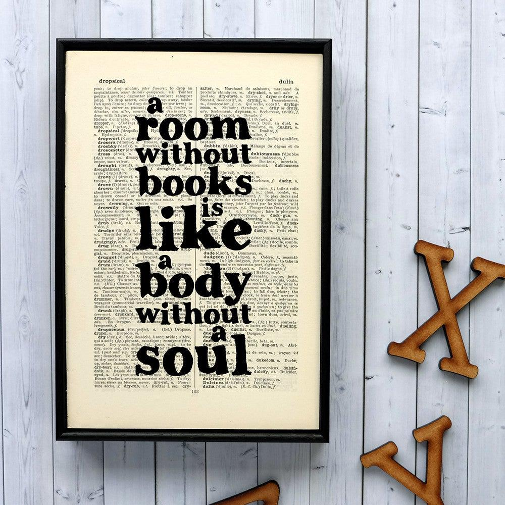 Book Print - A Room Without Books is Like a Body Without a Soul-Print / Poster-Book Lover Gifts