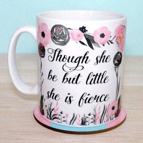 "Mug - Shakespeare - ""Though She be but Little, She is Fierce"""