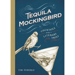 Tequila Mockingbird: Cocktails with a Literary Twist-Book-Book Lover Gifts