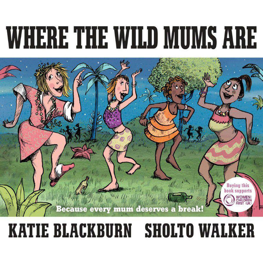 Where the Wild Mums are: A Parody-Book-Book Lover Gifts