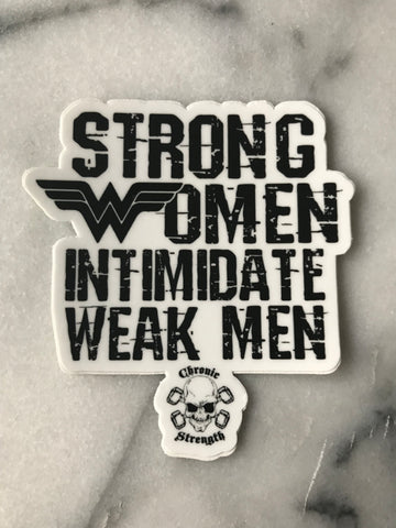 Strong Women Intimidate Weak Men Decal