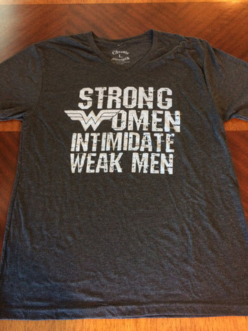 Strong Women Intimidate Weak Men Tee