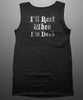 I'll Rest When I'm Dead Unisex Tank