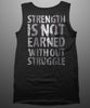 Strength Is Not Earned Without Struggle Unisex Tank