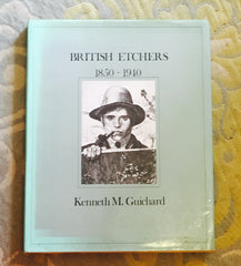 British Etchers 1850-1940 by Kenneth M. Guichan