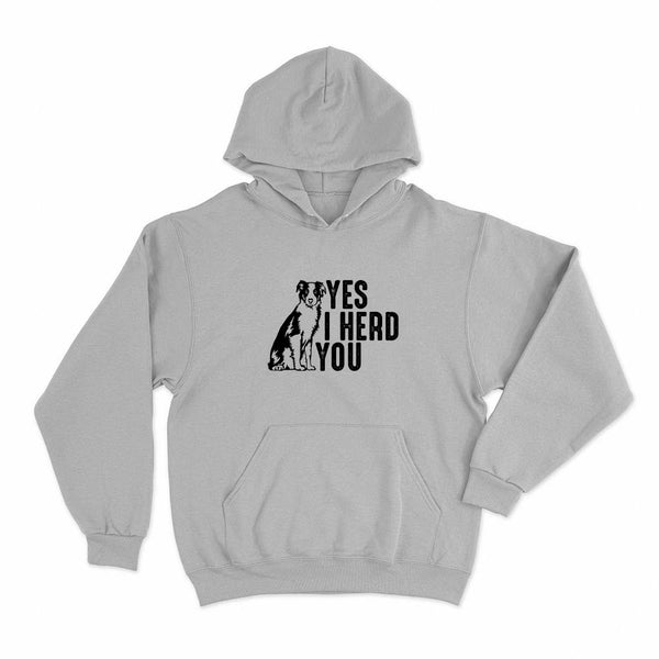 Yes I Heard You Unisex Hoodie