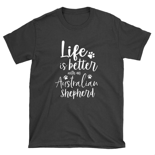 Life is Better With an Aussie T-Shirt