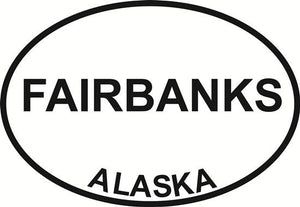 Fairbanks Alaska decal from Oval Envy.  Great price for a durable vinyl decal.  We've got animals, beaches, dogs, cats and more!  Search our catalog for your next Euro Oval Decal.