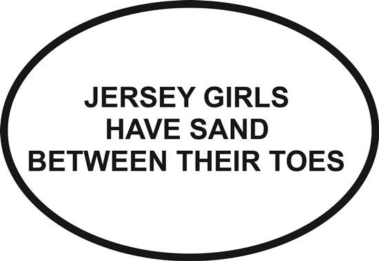Jersey Girls Sand decal from Oval Envy.  Great price for a durable vinyl decal.  We've got animals, beaches, dogs, cats and more!  Search our catalog for your next Euro Oval Decal.