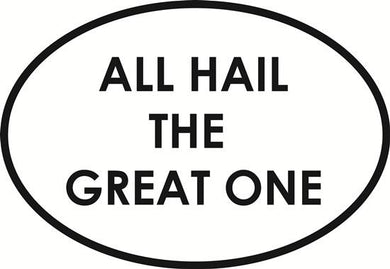 All Hail the Great One decal from Oval Envy.  Great price for a durable vinyl decal.  We've got animals, beaches, dogs, cats and more!  Search our catalog for your next Euro Oval Decal.