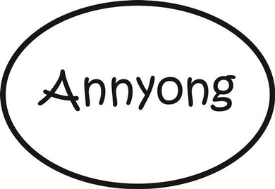Annyong decal from Oval Envy.  Great price for a durable vinyl decal.  We've got animals, beaches, dogs, cats and more!  Search our catalog for your next Euro Oval Decal.