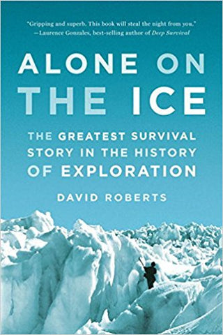 22 Alone on the Ice: The Greatest Survival Story in the History of Exploration by David Roberts