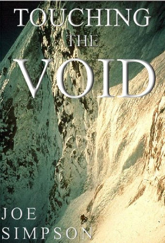 Touching the Void: The True Story of One Man's Miraculous Survival by Joe Simpson