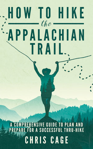 appalachian trail thruhike front book cover how to hike appalachian trail chris cage