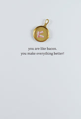 Card: You're like Bacon