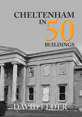 Cheltenham in 50 Buildings Book