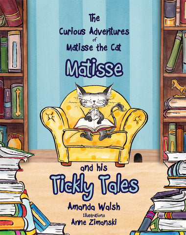The Curious Advertures of Matisse the Cat: Matisse and his Tickly Tales
