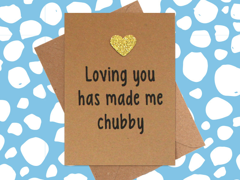 Card: Loving You Has Made Me Cubby