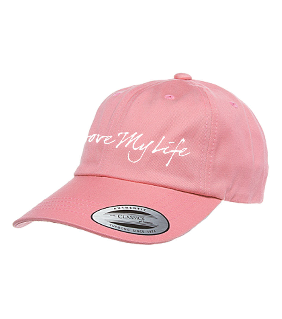 I Love My Life Dad Hat