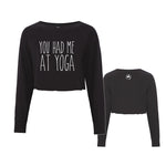 You had me at Yoga Cropped Crewneck
