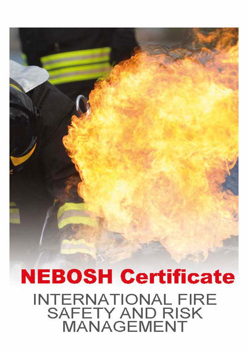NEBOSH International Fire Safety and Risk Management Certificate (120 hours online)