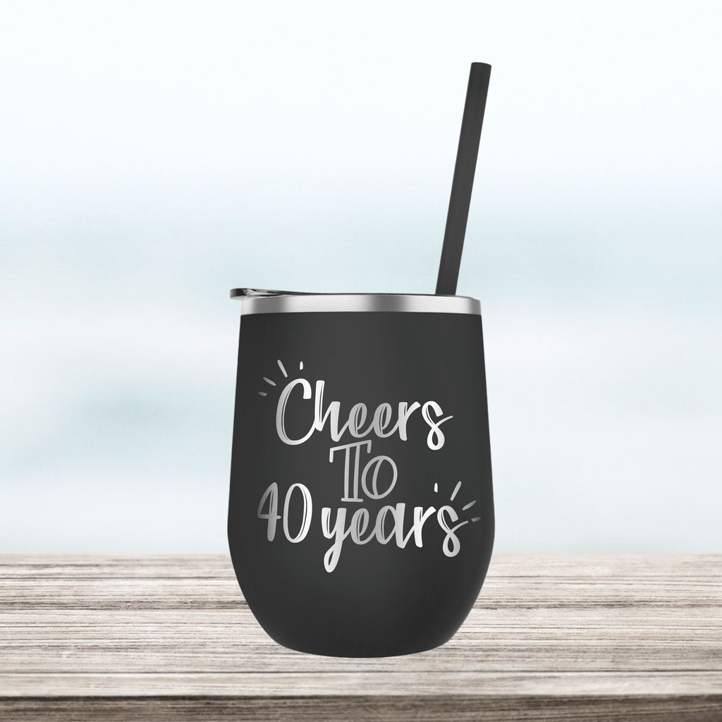 Cheers to 40 Years | Engraved Wine Tumbler | Birthday or Anniversary Gift